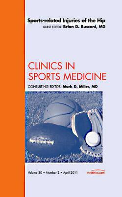 Sports-related Injuries of the Hip, An Issue of Clinics in S (BOK)