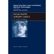 Aging Facial Skin: Lasers and Related Spectrum Technologies, (BOK)