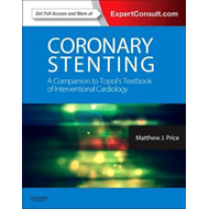 Coronary Stenting: A Companion to Topol's Textbook of Interventional Cardiology (BOK)