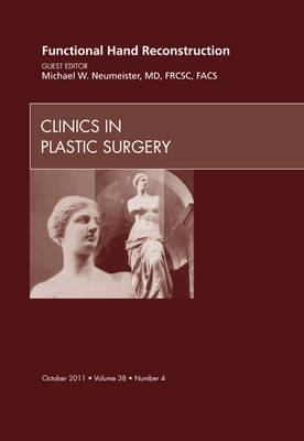 Functional Hand Reconstruction, An Issue of Clinics in Plast (BOK)