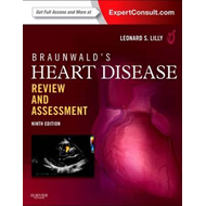 Braunwald's Heart Disease Review and Assessment: Expert Consult (BOK)
