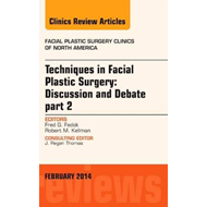 Techniques in Facial Plastic Surgery: Discussion and Debate, (BOK)