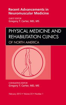 Recent Advancements in Neuromuscular Medicine, An Issue of P (BOK)