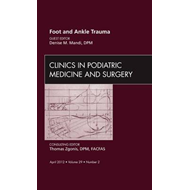 Foot and Ankle Trauma, An Issue of Clinics in Podiatric Medi (BOK)