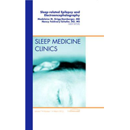 Sleep-related Epilepsy and Electroencephalography, An Issue (BOK)
