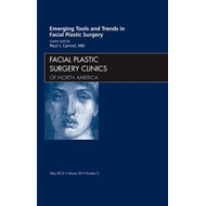 Emerging Tools and Trends in Facial Plastic Surgery, An Issu (BOK)