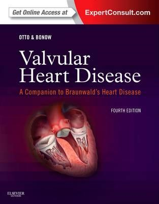 Valvular Heart Disease: A Companion to Braunwald's Heart Disease (BOK)