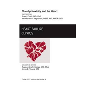 Glucolipotoxicity and the Heart, An Issue of Heart Failure C (BOK)