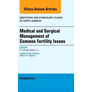 Medical and Surgical Management of Common Fertility Issues, (BOK)
