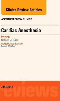 Cardiac Anesthesia, An Issue of Anesthesiology Clinics (BOK)