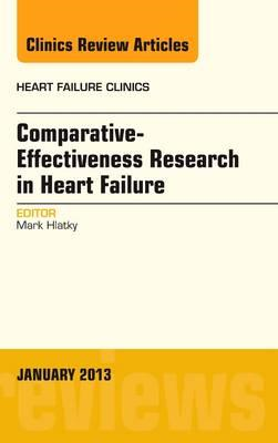 Comparative-Effectiveness Research in Heart Failure, An Issu (BOK)