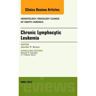 Chronic Lymphocytic Leukemia, An Issue of Hematology/Oncolog (BOK)