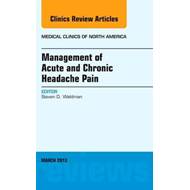Management of Acute and Chronic Headache Pain, An Issue of M (BOK)