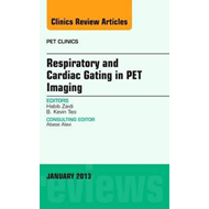 Respiratory and Cardiac Gating in PET, An Issue of PET Clini (BOK)