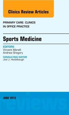 Sports Medicine, An Issue of Primary Care Clinics in Office (BOK)