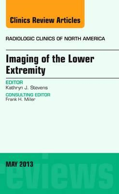 Imaging of the Lower Extremity, An Issue of Radiologic Clini (BOK)
