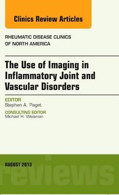 Use of Imaging in Inflammatory Joint and Vascular Disorders, (BOK)