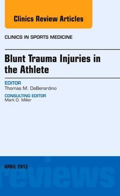 Blunt Trauma Injuries in the Athlete, An Issue of Clinics in (BOK)