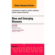 New and Emerging Diseases, An Issue of Veterinary Clinics: E (BOK)