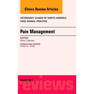 Pain Management, An Issue of Veterinary Clinics: Food Animal (BOK)