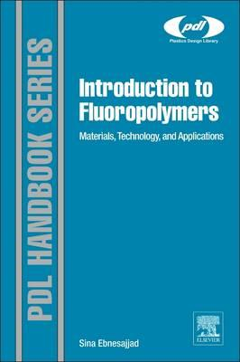 Introduction to Fluoropolymers: Materials, Technology and Applications (BOK)
