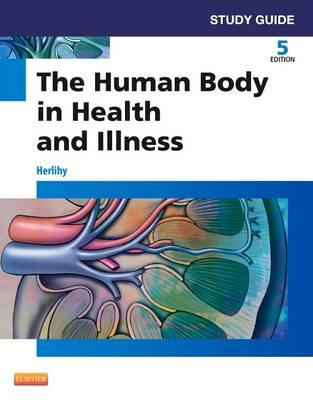 Study Guide for The Human Body in Health and Illness (BOK)