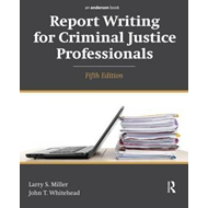 Report Writing for Criminal Justice Professionals (BOK)
