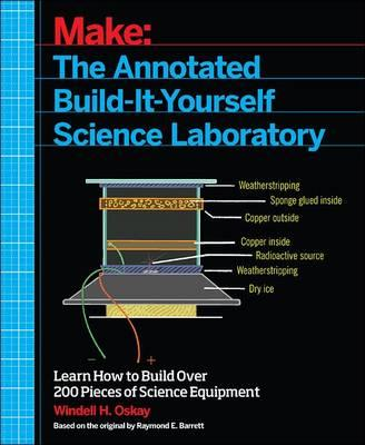 Make - The Annotated Build-it-Yourself Science Laboratory (BOK)