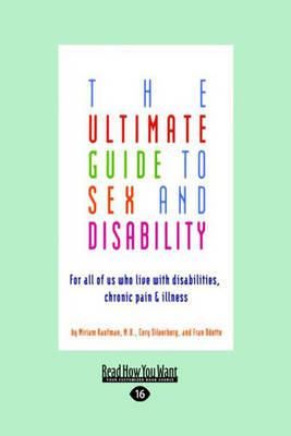 Ultimate Guide to Sex and Disability (BOK)