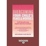 Overcoming Your Child's Fears and Worries (BOK)