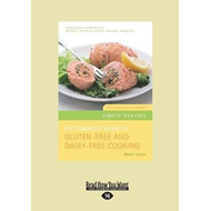 Complete Guide to Gluten-Free and Dairy-Free Cooking (BOK)