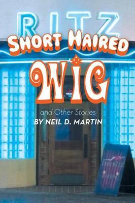 Short Haired Wig and Other Stories (BOK)