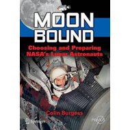 Moon Bound: Choosing and Preparing Nasa's Lunar Astronauts (BOK)