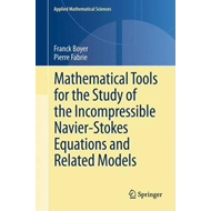 Mathematical Tools for the Study of the Incompressible Navie (BOK)