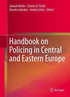 Handbook on Policing in Central and Eastern Europe (BOK)
