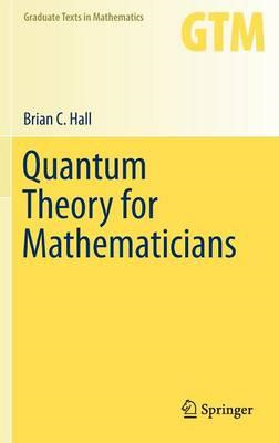 Quantum Theory for Mathematicians (BOK)