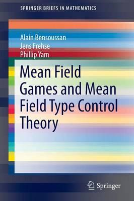 Mean Field Games and Mean Field Type Control Theory (BOK)