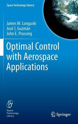 Optimal Control with Aerospace Applications (BOK)