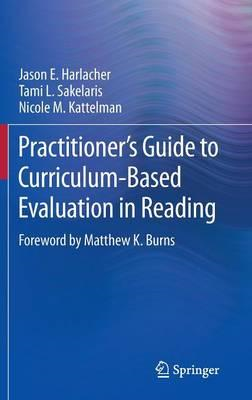 Practitioner's Guide to Curriculum-Based Evaluation in Reading (BOK)