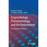 Ecopsychology, Phenomenology, and the Environment (BOK)