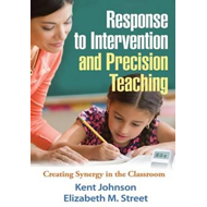 Response to Intervention and Precision Teaching: Creating Synergy in the Classroom (BOK)