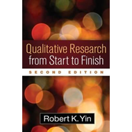 Qualitative Research from Start to Finish, Second Edition (BOK)