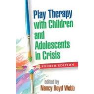Play Therapy with Children and Adolescents in Crisis (BOK)