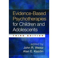 Evidence-Based Psychotherapies for Children and Adolescents, (BOK)