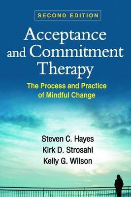 Acceptance and Commitment Therapy, Second Edition (BOK)