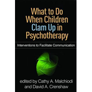 What to Do When Children Clam Up in Psychotherapy (BOK)