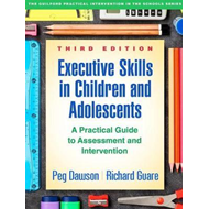 Executive Skills in Children and Adolescents, Third Edition (BOK)