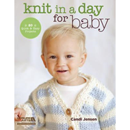 Knit in a Day for Baby: 20 Quick & Easy Projects (BOK)