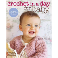 Crochet in a Day for Baby (BOK)