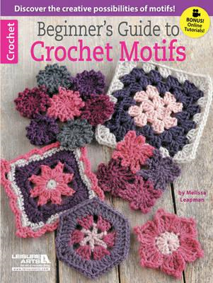Beginner's Guide to Crochet Motifs (BOK)